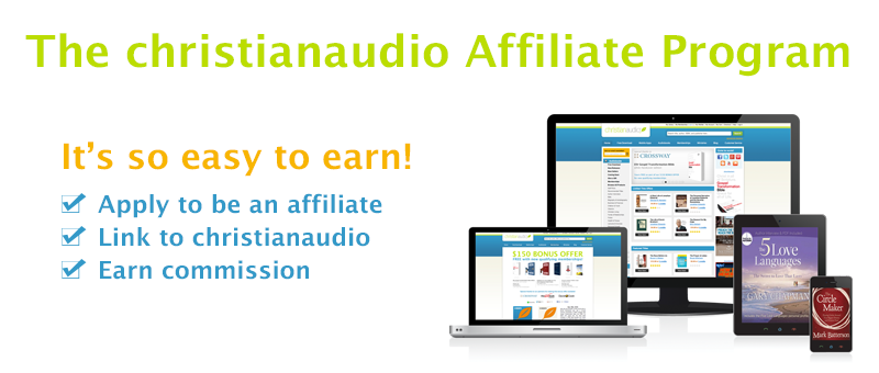 Christianaudio Affiliate Program Christian Audio
